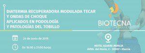Curso de Diatermia Recuperadora Modular TECAR y Ondas de choque Aplicados en Podología y Patología del Tobillo. @ Hotel AZARBE MURCIA | Murcia | Región de Murcia | España